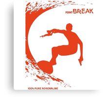 Point Break Movie surfing 100% pure adrenaline Canvas Print