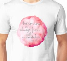 Tomorrow Is Always Fresh Unisex T-Shirt