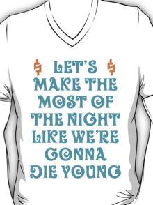 Make the most of it all - Kesha Rose Sebert T-Shirt