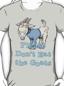 Please Don't Eat the Goats T-Shirt