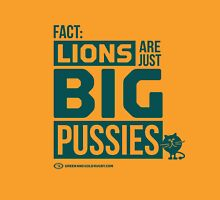 Lions are just big Pussies Unisex T-Shirt