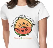 """Melony & Cantaloopy, """"Two Halves Make a Whole"""" Womens Fitted T-Shirt"""