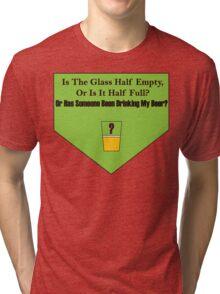 Half Empty? Tri-blend T-Shirt