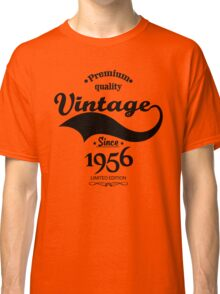 Premium Quality Vintage Since 1956 Limited Edition Classic T-Shirt