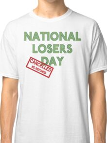 National Losers' Day Classic T-Shirt