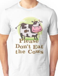Please Don't Eat the Cows Unisex T-Shirt
