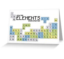 How The Elements Were Made - Periodic Table Greeting Card