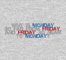 Why is Monday So far away from Friday Kids Clothes