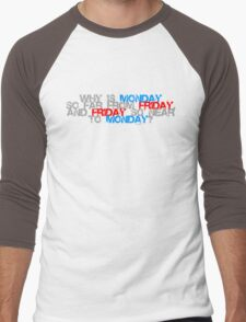 Why is Monday So far away from Friday Men's Baseball ¾ T-Shirt