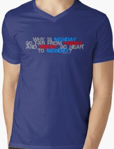 Why is Monday So far away from Friday Mens V-Neck T-Shirt