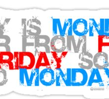 Why is Monday So far away from Friday Sticker