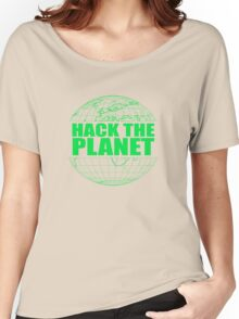 Hack The Planet Women's Relaxed Fit T-Shirt