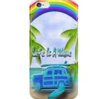 Life Is A Wave iPhone Case/Skin