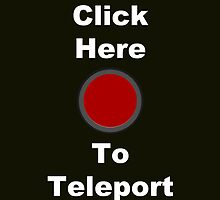 Click Here to Teleport by Everything Random