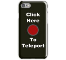 Click Here to Teleport iPhone Case/Skin