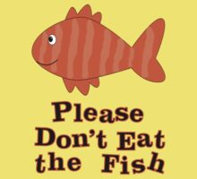 Please Don't Eat the Fish Baby Tee