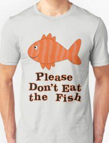 Please Don't Eat the Fish Unisex T-Shirt