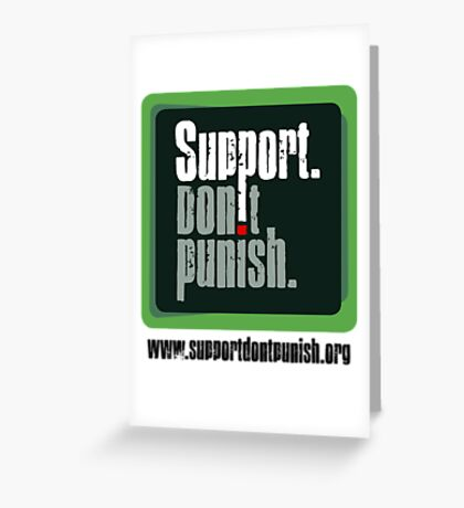 Support Don't Punish (small logo) Greeting Card