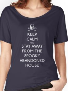 Stay Away From The Spooky Abandoned House - White Text Women's Relaxed Fit T-Shirt