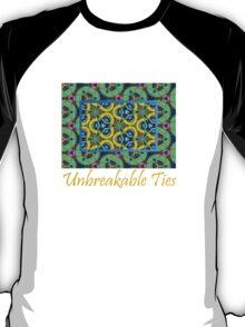 Unbreakable Ties T-Shirt