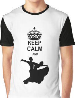 Keep Calm and Ballroom Dance Graphic T-Shirt