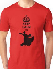 Keep Calm and Ballroom Dance Unisex T-Shirt