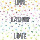 Live Laugh Love by Mandusk