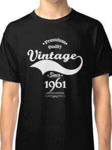 Premium Quality Vintage Since 1961 Limited Edition Classic T-Shirt