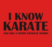 I Know Karate And Like 2 Other Japanese Words by BrightDesign