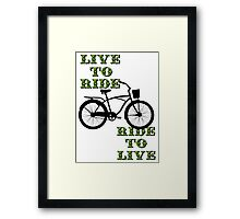 Live to ride, ride to live Framed Print