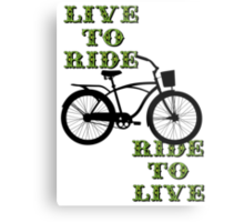 Live to ride, ride to live Metal Print