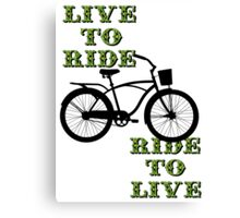Live to ride, ride to live Canvas Print