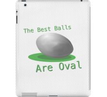 The Best Balls Are Oval iPad Case/Skin