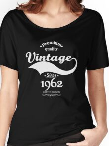 Premium Quality Vintage Since 1962 Limited Edition Women's Relaxed Fit T-Shirt