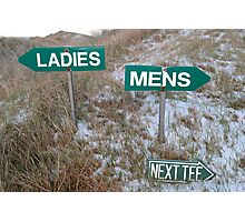ladies sign above mens sign and next tee sign Photographic Print