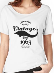 Premium Quality Vintage Since 1963 Limited Edition Women's Relaxed Fit T-Shirt