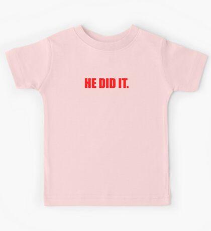 He Did It. Kids Tee