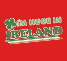 Im Huge In Ireland St Patricks Day Baby Tee