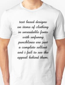Text based designs are sellouts T-Shirt