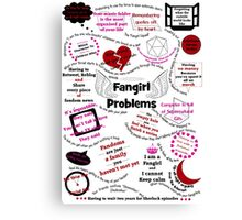 Fangirl Problems  Canvas Print