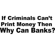 Criminal Banks Photographic Print