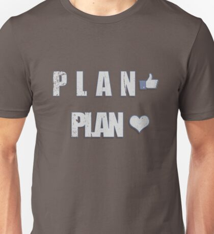 I love it when a plan comes together. Unisex T-Shirt