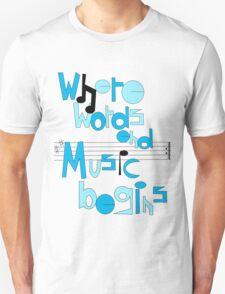 Where words end, music begins T-Shirt