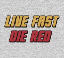 Live Fast Die Red One Piece - Short Sleeve