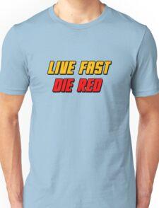 Live Fast Die Red Unisex T-Shirt