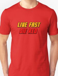 Live Fast Die Red Unisex T-Shirt