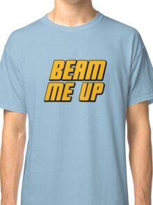 Beam Me Up Classic T-Shirt