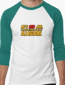 He's Read Jim A Rescue Attempt Would Be Illogical Men's Baseball ¾ T-Shirt