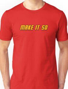 Make It So Unisex T-Shirt