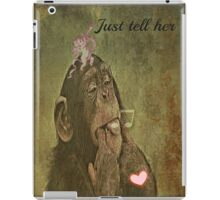 just tell her iPad Case/Skin